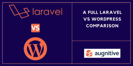 WordPress vs Laravel Which one is better? A Full Laravel vs WordPress comparison